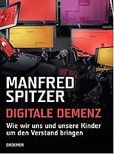 Manfred Spitzner: Digitale Demenz